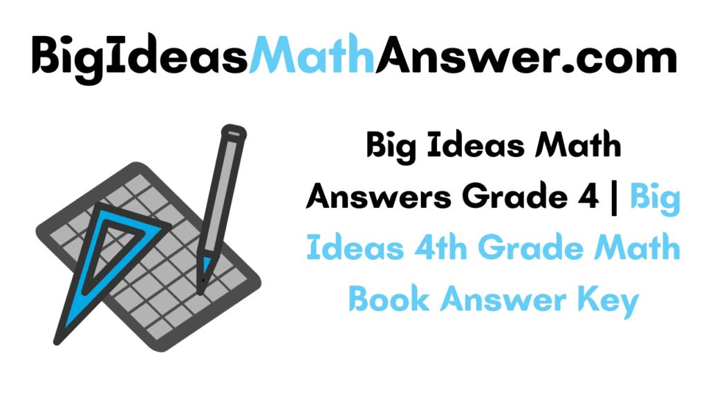 Big Ideas Math Grade 4 Answers
