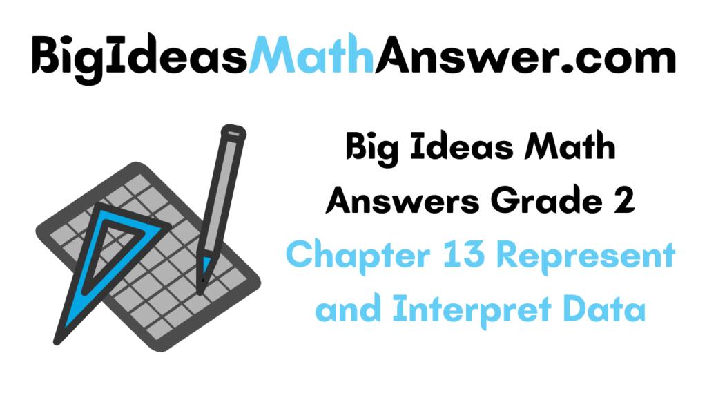 Big Ideas Math Answers Grade 2 Chapter 13