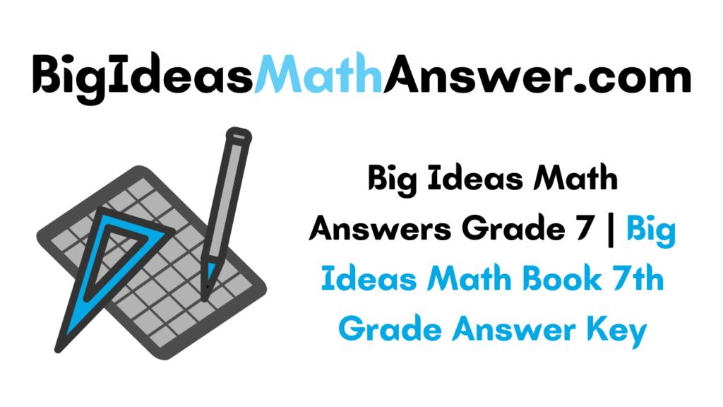 Big Ideas Math Answers Grade 7