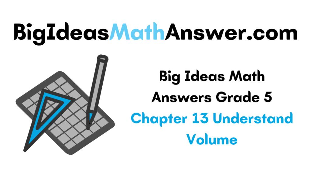 Big Ideas Math Answers Grade 5 Chapter 13 Understand Volume