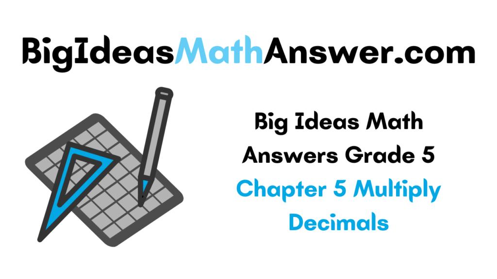 Big Ideas Math Answers Grade 5 Chapter 5 Multiply Decimals