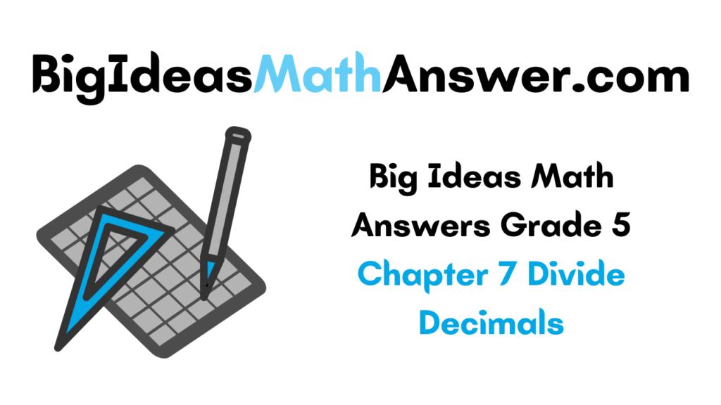 Big Ideas Math Answers Grade 5 Chapter 7 Divide Decimals