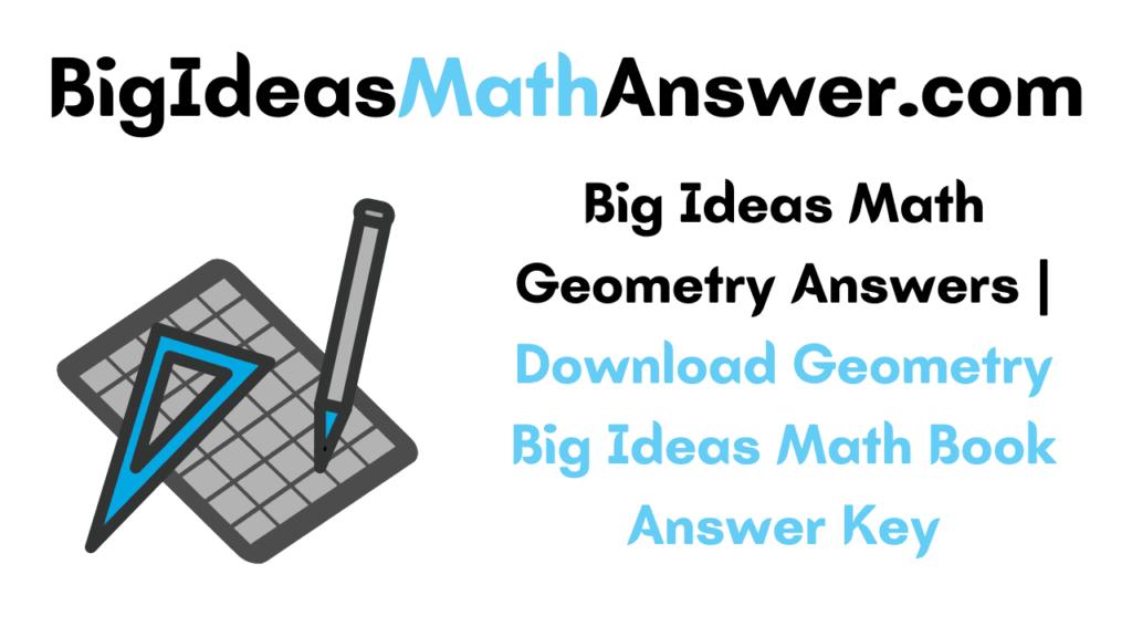 Big Ideas Math Geometry Answers