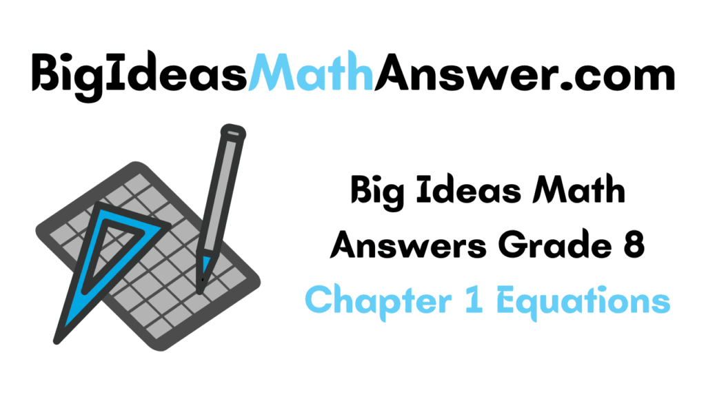 Big Ideas Math Answers Grade 8 Chapter 1