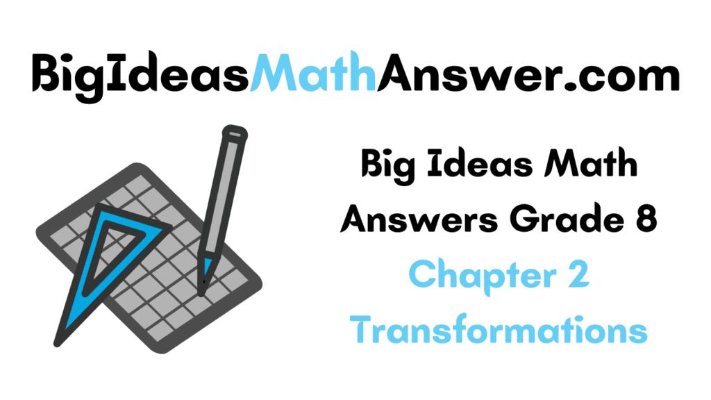 Big Ideas Math Answers Grade 8 Chapter 2