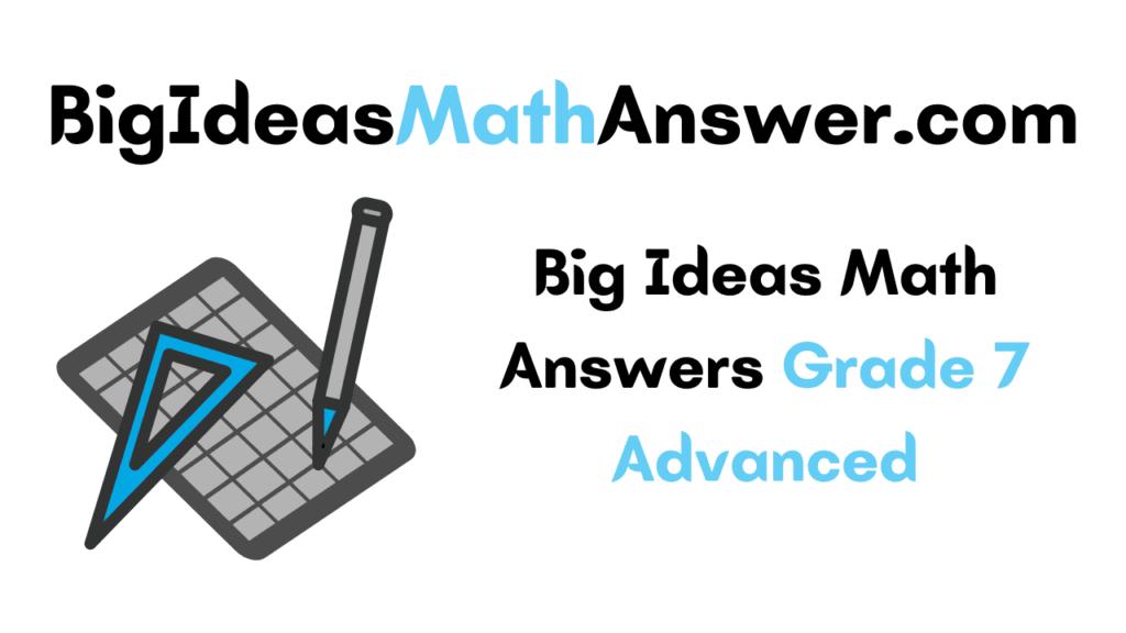 Big Ideas Math Answers Grade 7 Advanced