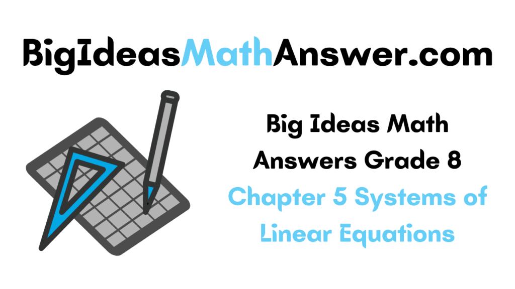 Big Ideas Math Answers Grade 8 Chapter 5