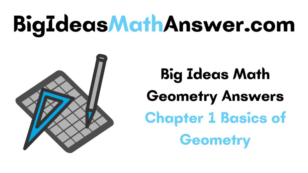 Big Ideas Math Geometry Answers Chapter 1