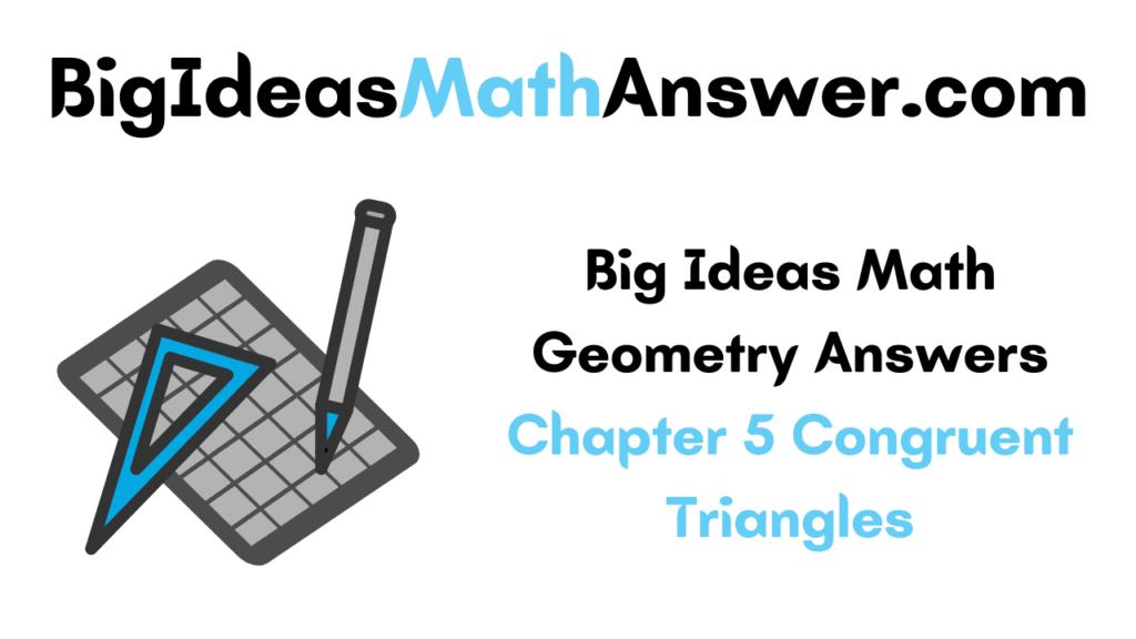Big Ideas Math Geometry Answers Chapter 5