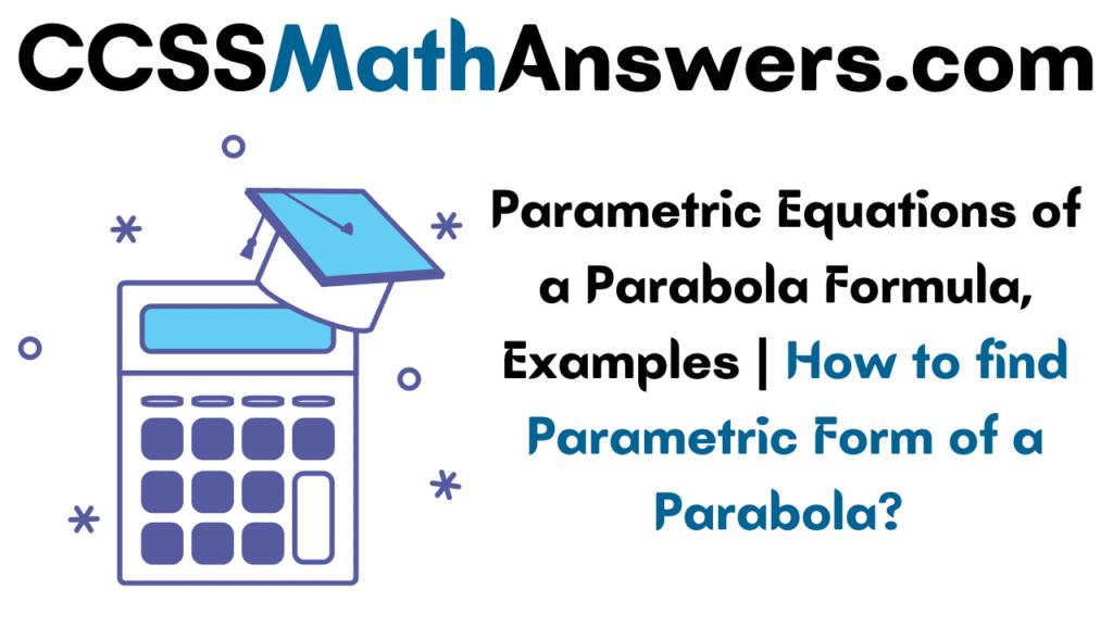 Parametric Equations of a Parabola