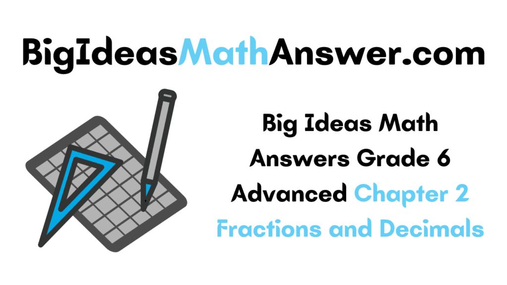 Big Ideas Math Answers Grade 6 Advanced Chapter 2