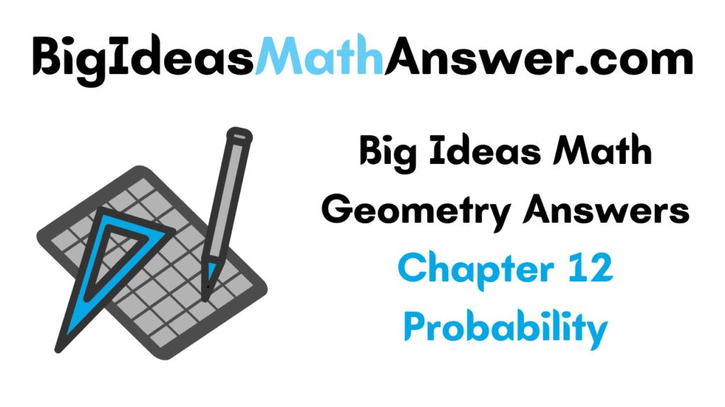 Big Ideas Math Geometry Answers Chapter 12