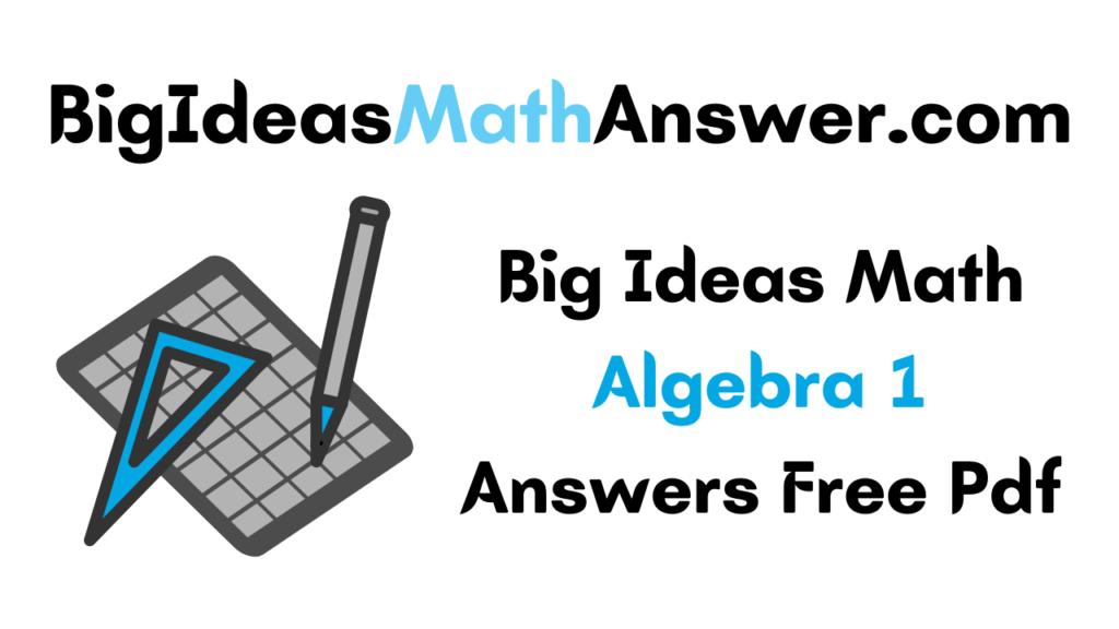 Big Ideas Math Algebra 1 Answers pdf