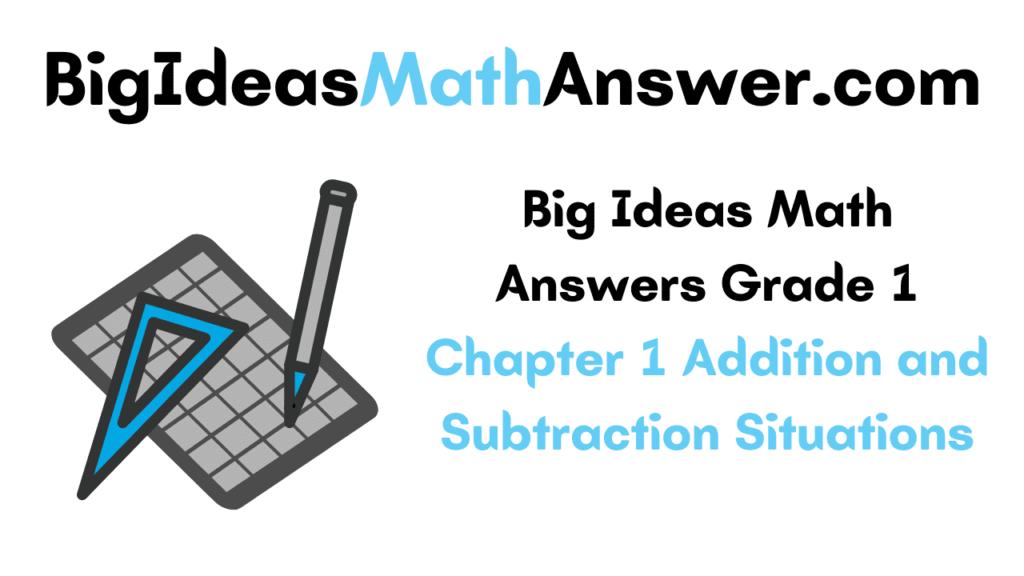 Big Ideas Math Answers Grade 1 Chapter 1