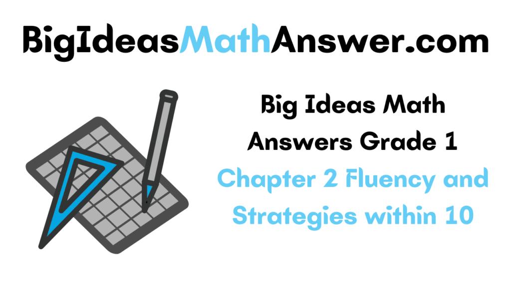 Big Ideas Math Answers Grade 1 Chapter 2
