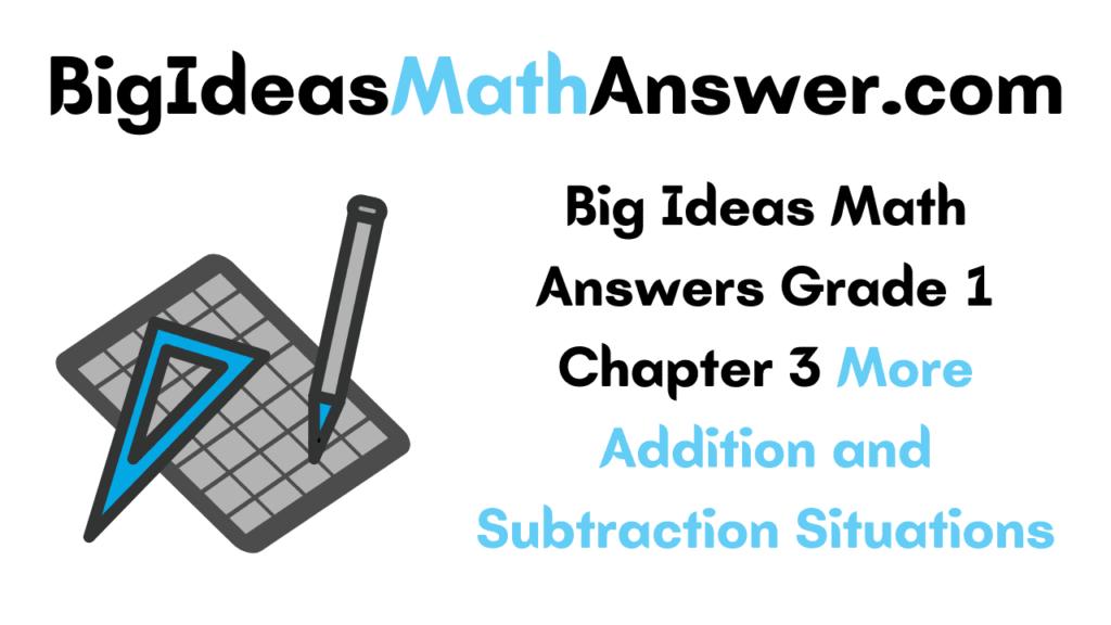 Big Ideas Math Answers Grade 1 Chapter 3