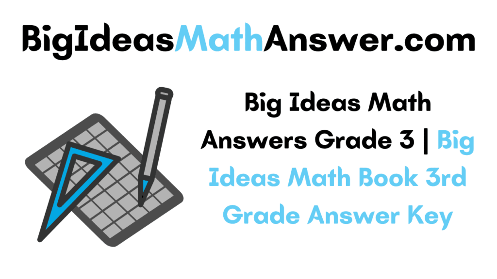 Big Ideas Math Answers Grade 3