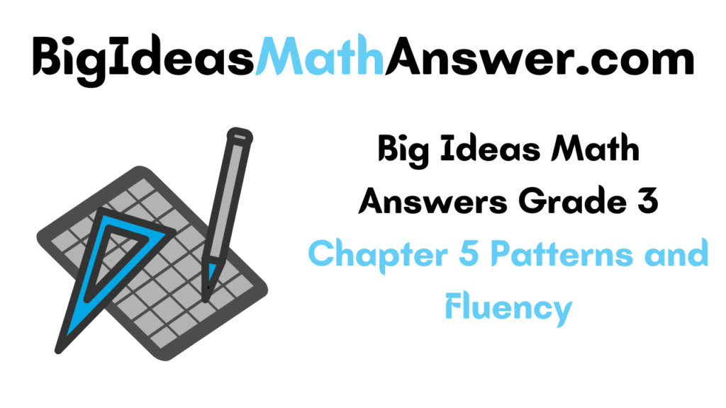 Big Ideas Math Answers Grade 3 Chapter 5