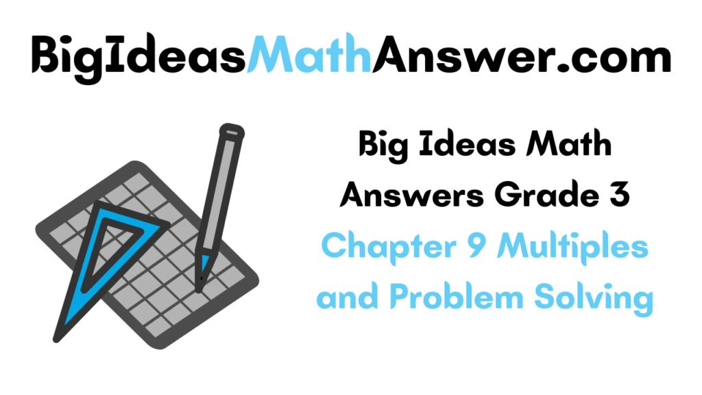 Big Ideas Math Answers Grade 3 Chapter 9