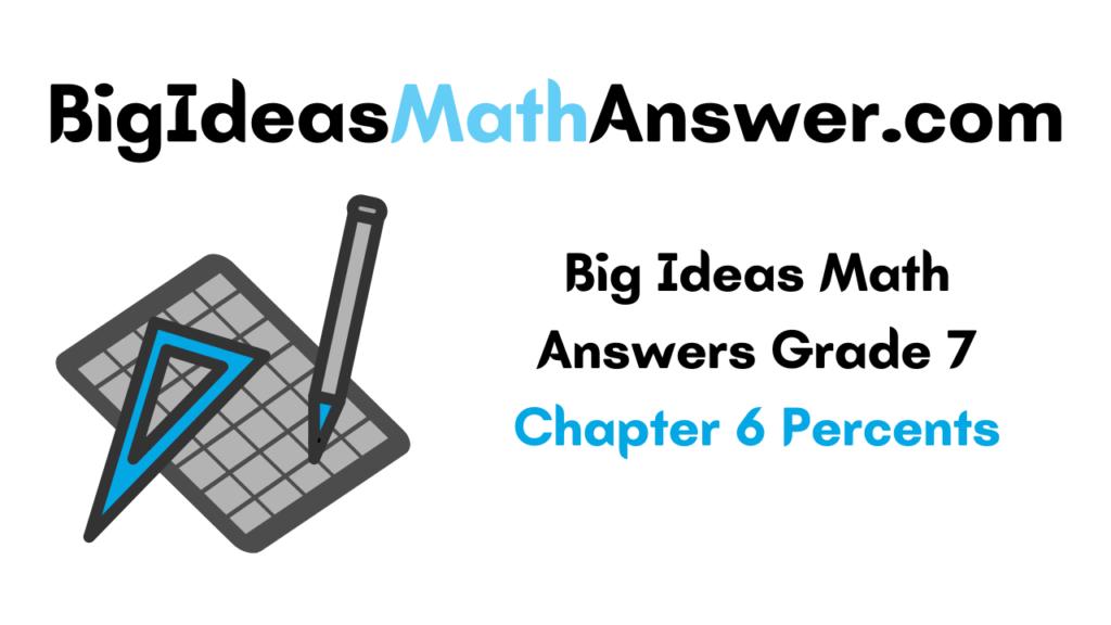 Big Ideas Math Answers Grade 7 Chapter 6 Percents